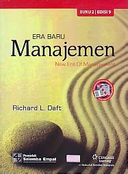 New Era Of Management Richard L Daft Era Baru Manajemen New Era Of Management Buku 2 Ajibayustore