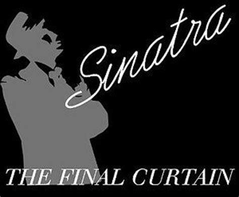 the final curtain frank sinatra sinatra the final curtain the list