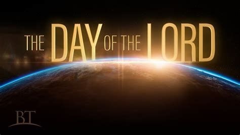 the day of the beyond today the day of the lord youtube