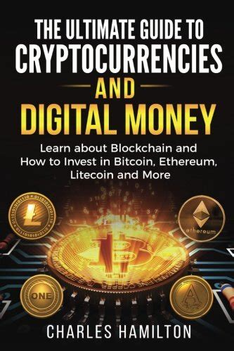 cryptocurrency investing the ultimate guide to investing in bitcoin ethereum and blockchain technology cryptocurrency and blockchain volume 3 books cryptocurrency the ultimate guide to cryptocurrencies and