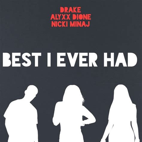 best i ever had the gallery for gt drake best i ever had album artwork