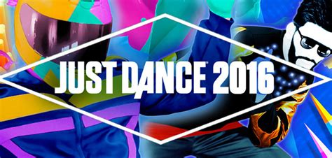 tutorial just dance 2016 just dance 2016 w 40 new songs just dance unlimited