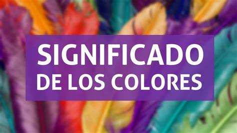 la cada de los 8467560495 significado de los colores 191 qu 233 significa cada color youtube