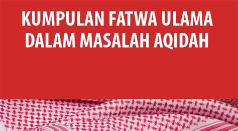 kumpulan fatwa ulama  masalah aqidah  kang aswad