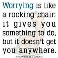 Worrying Is Like A Rocking Chair Quote by Quotes About Rocking Chairs Quotesgram