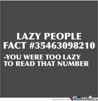 Lazy People Memes - 55 hilarious laziness memes stock golfian com