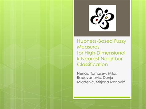 pattern classification based on fuzzy relations ppt hubness based fuzzy measures for high dimensional k