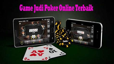 game judi poker  terbaik daftar poker  terbaru