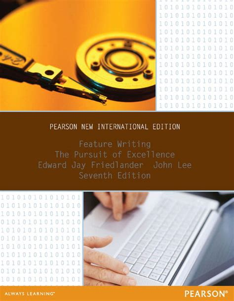 The Pursuit Of Excellence Essay by Friedlander Feature Writing The Pursuit Of Excellence Subscription Pearson