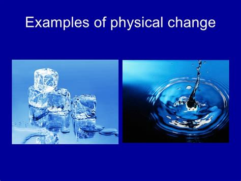 exle of physical change physical and chemical change