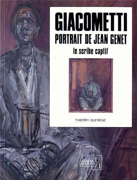 jean genet et giacometti giacometti portrait de jean genet librairie de l orient