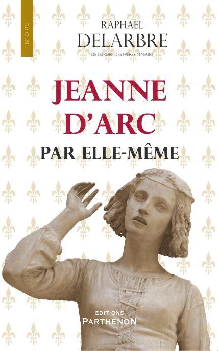 Elle Meme - jeanne d arc par elle m 234 me le blog d anne brassi 233 le blog
