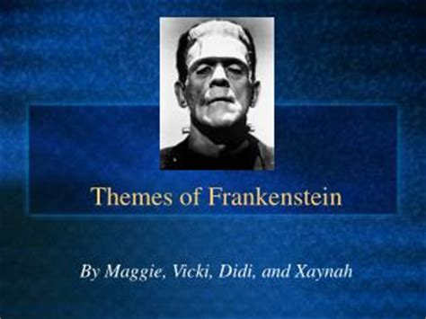 three major themes of frankenstein ppt what is a monster according to frankenstein