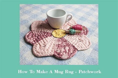 How To Make A Patchwork Rug - how to make a mug rug patchwork alejandra s quilt studio