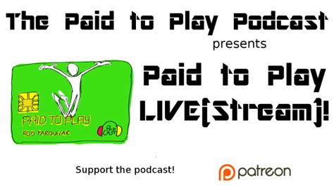 Paid To Play on focus episode 58 the paid to play podcast