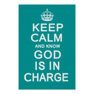 Clutch Power Keep Calm Is Beautiful Termurah god is still in charge quotes quotesgram