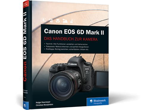 Kamera Canon Eos 6d Only canon eos 6d ii das handbuch zur kamera