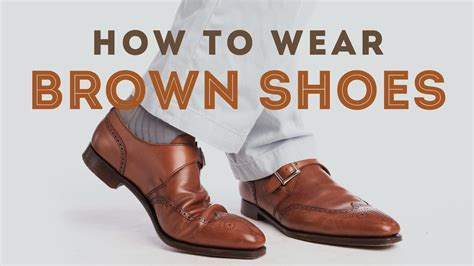what color dress shoes does a man wear with a youtube how to wear brown shoes men s leather dress shoes oxford