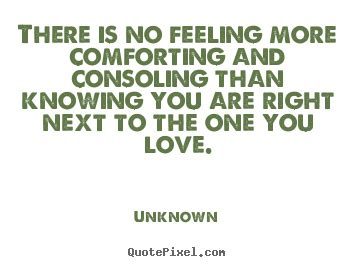 comforting messages relationship there is no feeling more comforting and consoling