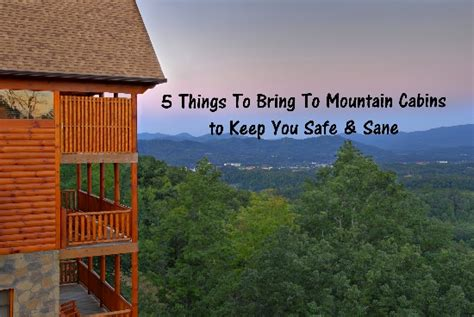 Things To Bring Cing In A Cabin by 5 Things To Bring To Mountain Cabins