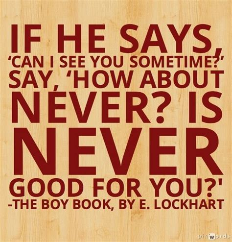 Book Review The Boy Book By E Lockhart by Quote From The Boy Book By E Lockhart Clever Comebacks