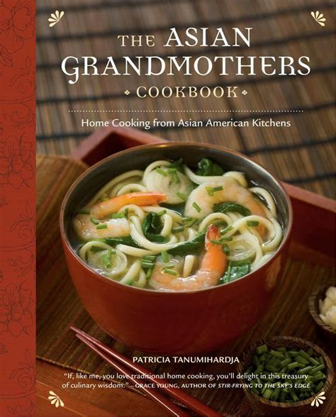 the asian kitchen authentic asian cookbook for every occasion books learn kitchen secrets in the asian grandmothers cookbook