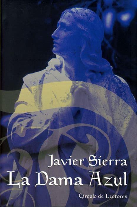 la dama azul the javier sierra la dama azul p 225 gina oficial ediciones internacionales