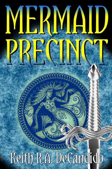 gryphon precinct mermaid precinct by keith r a decandido kickstarter