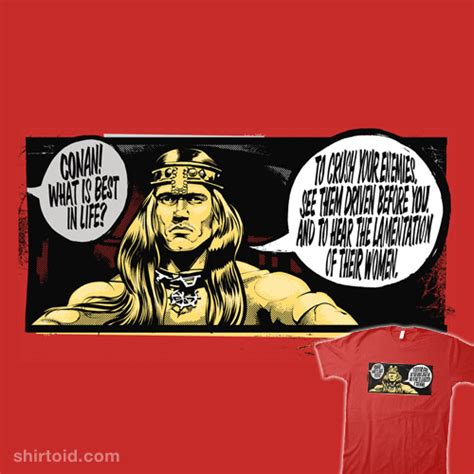 conan the barbarian what is best in conan what is best in shirtoid