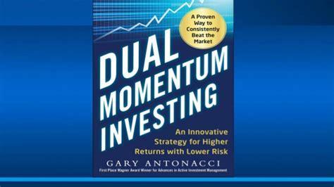Dual Momentum Investing dual momentum investing