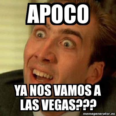 Memes De Las Vegas - meme no me digas apoco ya nos vamos a las vegas 585495