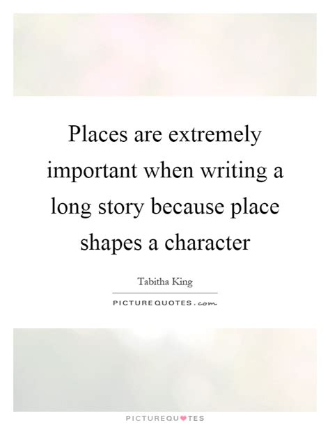 A Place Story Places Are Extremely Important When Writing A Story Because Picture Quotes