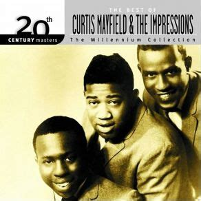 the best of curtis mayfield the best of curtis mayfield the impressions curtis