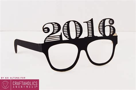 new years glasses craftaholics anonymous 174 2016 new year s glasses prop