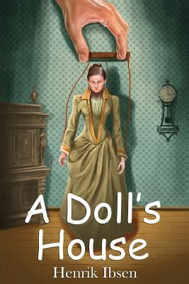 a doll s house themes act 1 a doll s house starbooks classics editions paperback