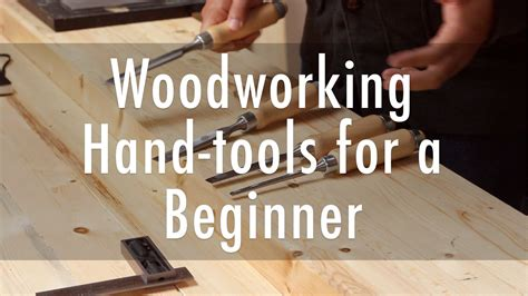 woodwork tools and how to use them woodworking tools for beginners