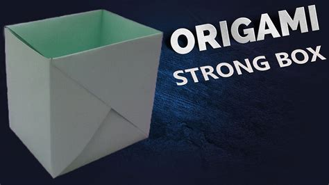 How To Make Paper Stronger - how to make a strong box from paper origami