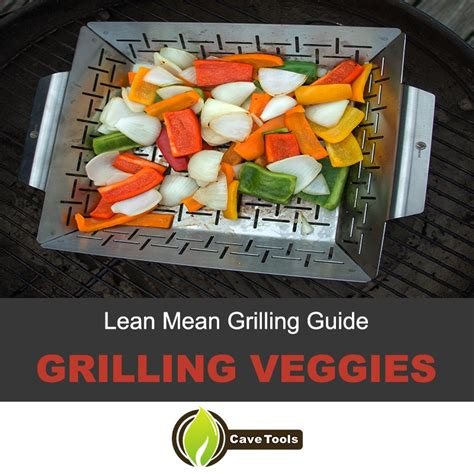 vegetables on the grill lean grilling guide vegetables on the grill grill