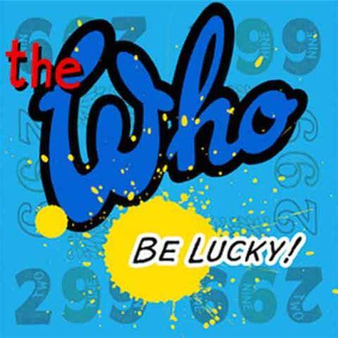 lucky testo the who be lucky testo e audio nuovo singolo