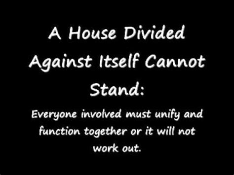 a house divided against itself cannot stand a house divided against itself cannot stand idioms youtube