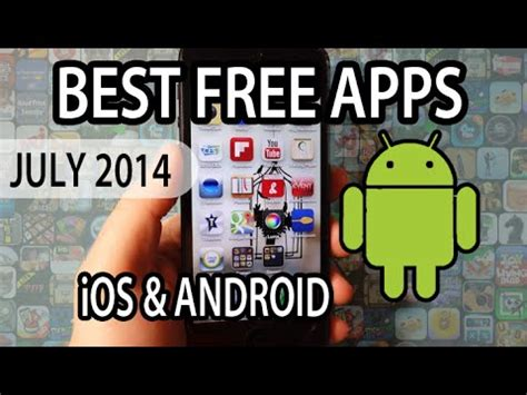 new android apps july 2014 best free apps of july 2014 android ios