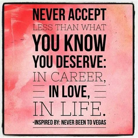 never accept anything less than you deserve remember you never accept other people s limited perc by jeanette