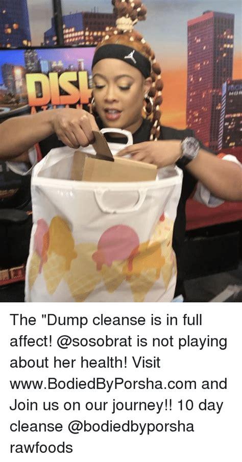 Detox Cleanse Meme by 25 Best Memes About The Dump The Dump Memes