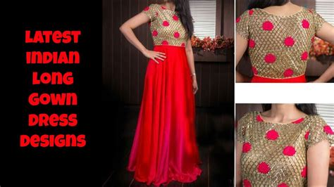 latest dress pattern design latest indian long gown dress designs youtube