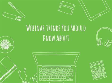 Webinartrendsyoushould Knowabout Webinar Success Templates