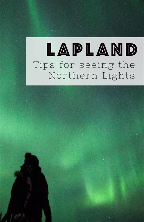 seeing lights in tips for seeing the northern lights in finland