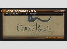 Coco Beach Ibiza Vol. 5 - Ab dem 13. Mai 2016 verfügbar ... Housetime Fm