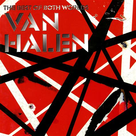 best of the best of both worlds disc 1 halen listen and