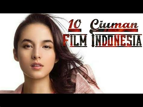 film hot indonesia youtube 10 ciuman hot film indonesia youtube