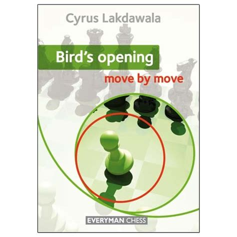 bird s opening move by move cyrus lakdawala chess4less